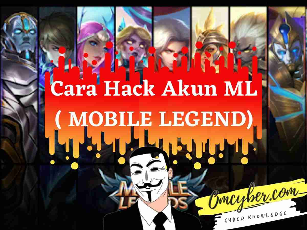 Cara Hack Akun ML Mobile Legend