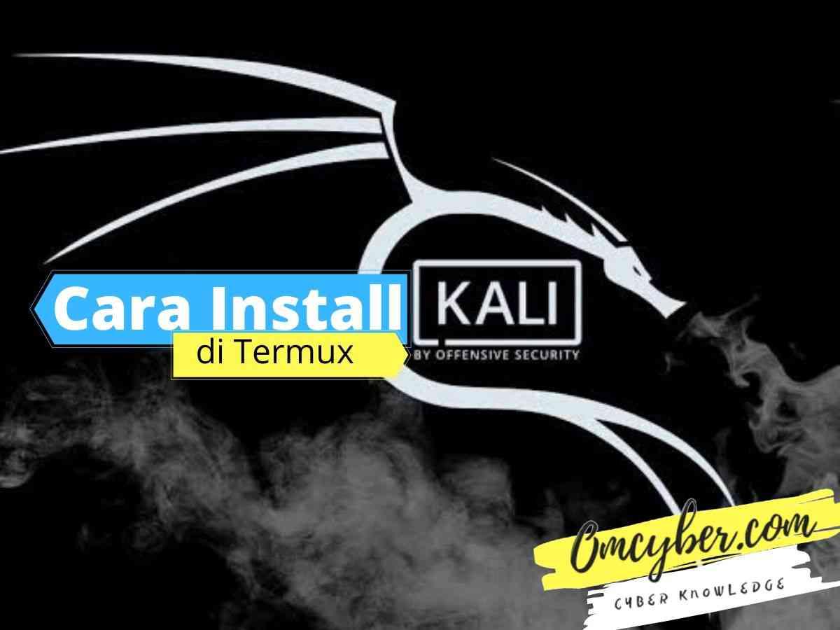 Cara Install Kali Linux di Termux 2020