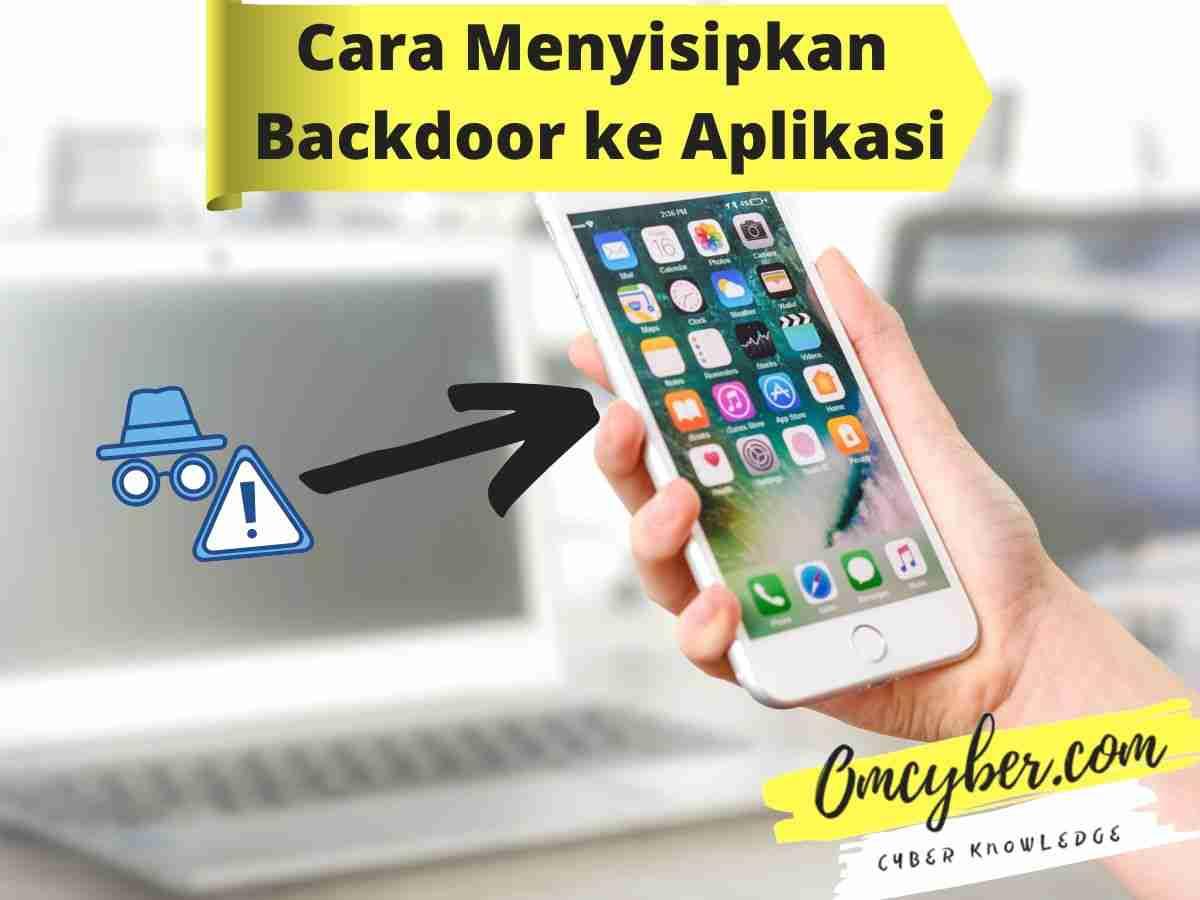 Cara Menyisipkan Backdoor ke Aplikasi Lain